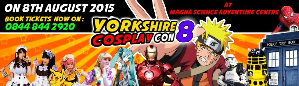 Yorkshire Cosplay Con 8 Coming to Magna Science and Discovery in Sheffield / Rotherham on 8th August 2015 Book Your Tickets Now